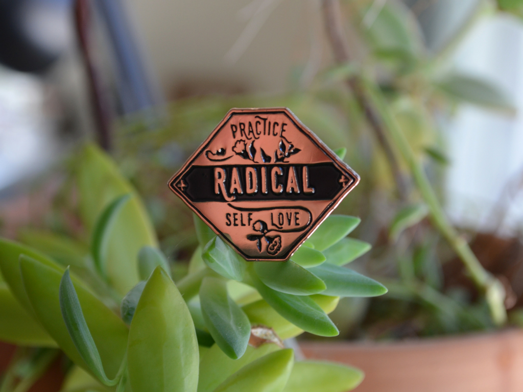 Practice Radical Self Love: Enamel Pin