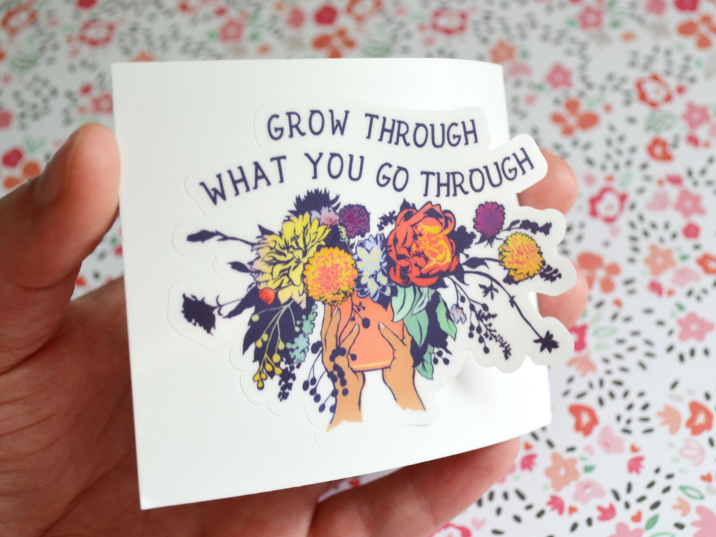 Grow Through What You Go Through: Self Care Laptop Sticker
