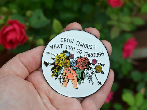 Grow Through What You Go Through: Seconds Enamel Pin Sale