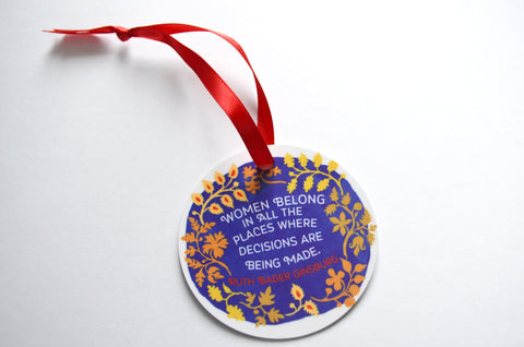 Women Belong In All The Places Where The Decisions Are Being Made, Ruth Bader Ginsburg: Christmas Ornament