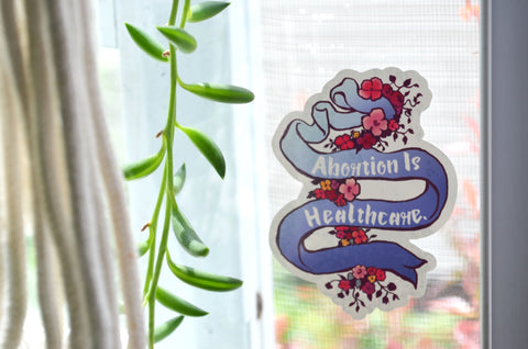 Abortion Is Healthcare: Feminist Window Cling