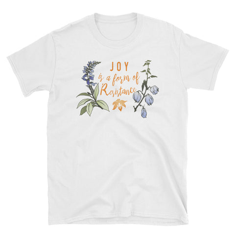 Joy Is A Form Of Resistance: Unisex Adult Shirt