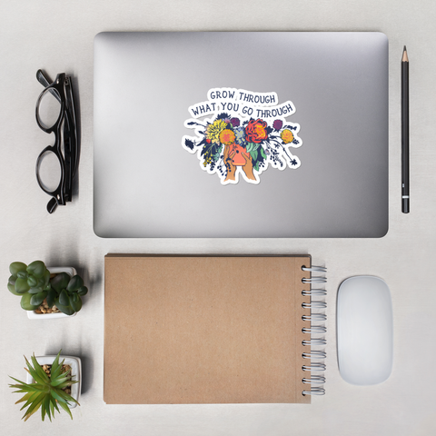 Grow Through What You Go Through: Large Sticker
