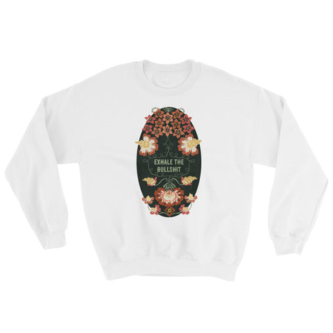 Exhale The Bullshit: Unisex Adult Sweatshirt