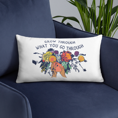Grow Through What You Go Through: Pillow