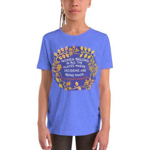Women Belong In All The Places Where The Decisions Are Being Made, Ruth Bader Ginsburg: Youth Short Sleeve T-Shirt