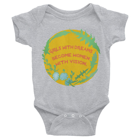 Girls With Dreams Become Women With Vision: Baby Bodysuit