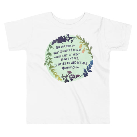 Our Diversity Makes Us Who We Are, Michelle Obama: Toddler Short Sleeve Tee