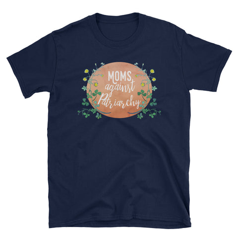 Moms Against Patriarchy: Unisex Adult Shirt