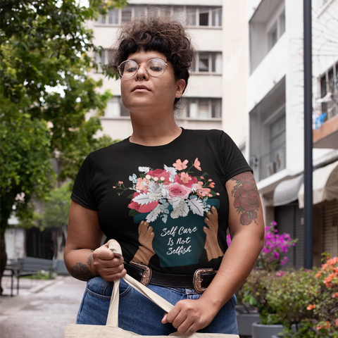 Self Care Isn't Selfish: Femme Fitted Shirt