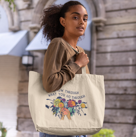 Grow Through What You Go Through: Large organic tote bag
