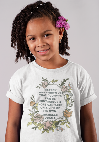 History Has Shown Us That Courage Can Be Contagious, Michelle Obama: Toddler Short Sleeve Tee