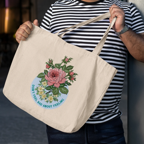 Don't Feel Bad About Feeling: Large organic tote bag