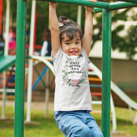 Make Space For Wildness: Toddler Short Sleeve Tee