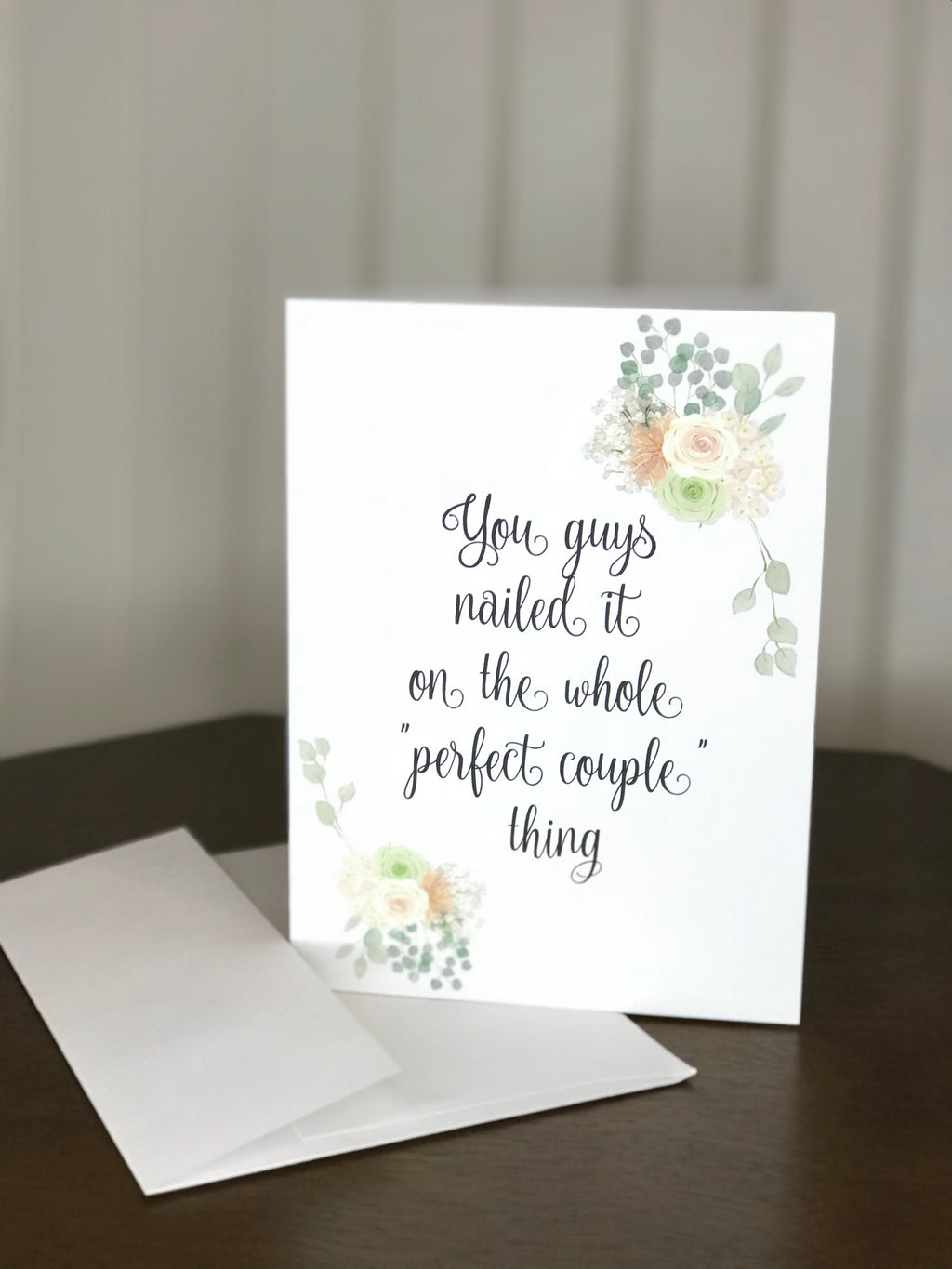 Funny bridal shower wedding card white card you guys really nailed it on the whole perfect couple thing greeting card floral design a6 with envelope