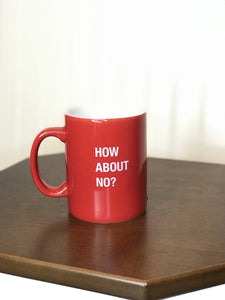 funny coffee mug red mug white font how about no sarcastic funny coffee mugs