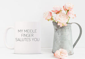 Funny coffee mug my middle finger salutes you white mug black font with floral watering pitcher