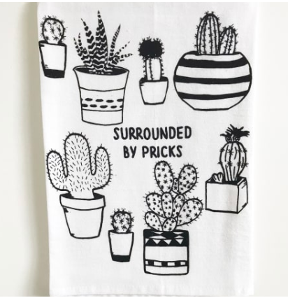 Funny kitchen towel tea towel surrounded by pricks with cactus cacti black font folded towel