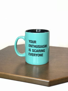 funny coffee mug green mug your enthusiasm is scarying everyone funny coffee mug funny office supplies work sucks