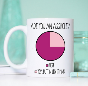white mug pink pie chart are you an asshole funny mug