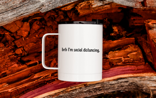 brb I'm Social Distancing Travel Drinkware