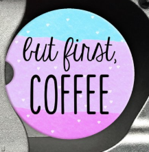 but first coffee sandstone car coaster blue purple ombre background black font