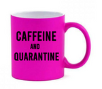 Caffeine and Quarantine Pink Mug