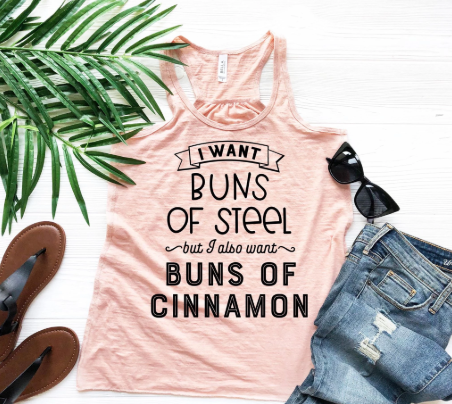 funny graphic tank workout tank beachbody buns of steel and cinnamon buns