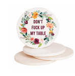 Dont F Up My Table Coaster