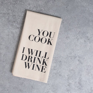unbleahes cotton kitchen tea towel funny towel you cook I will drink wine kitchen decor
