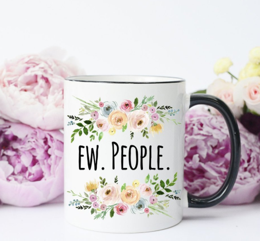 funny coffee mug ew people introvert white mug black rim black handle floral design black font