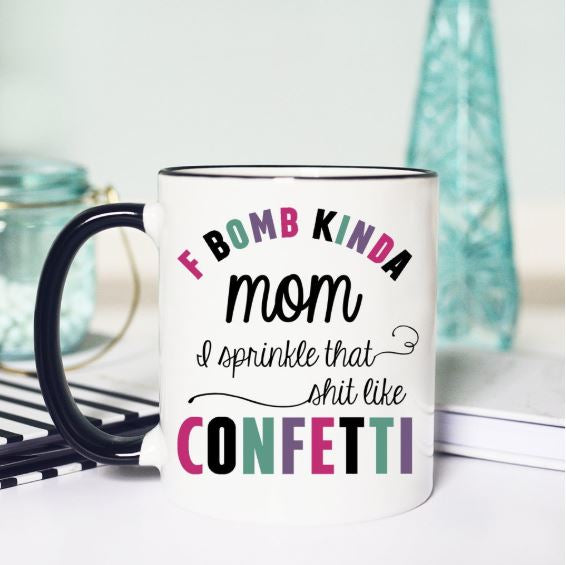 F Bomb Kinda mom sprinkle that shit like confetti oversized mug momlife colorful black rim funny coffee mug