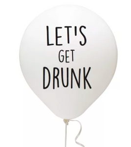 Funny balloon party supplies white latex balloon Let's get drunk Black Font
