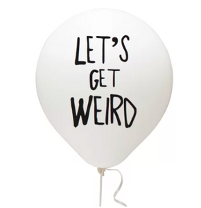 Funny balloon party supplies white latex balloon Lets get weird Black Font