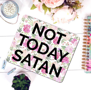 floral bold font not today satan funny office supplies mouse pad