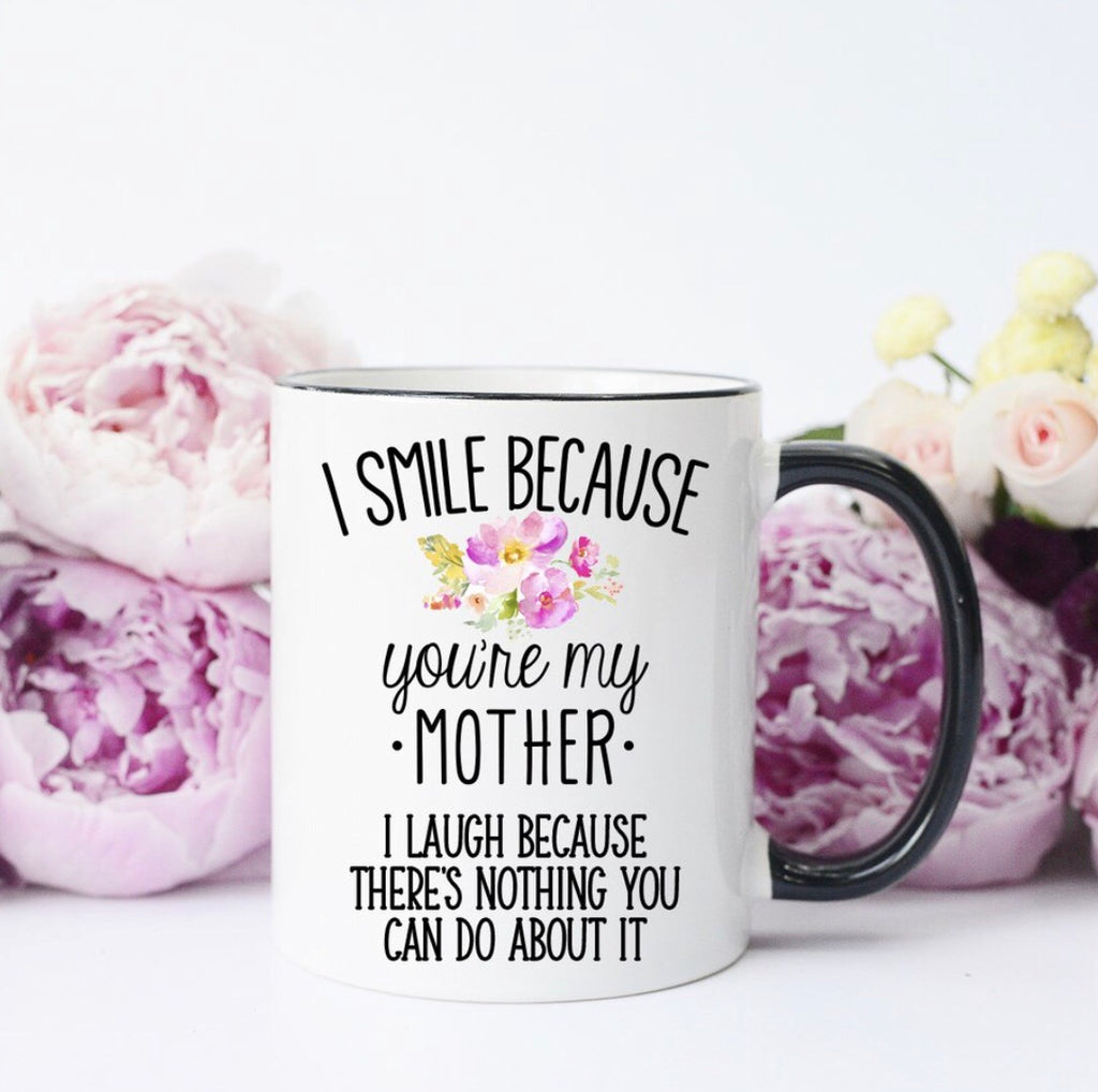 Smile Because You're My Mom Mug