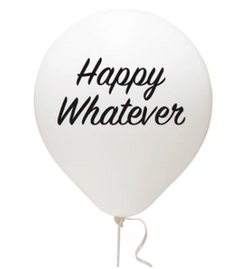 sarcastic funny balloons white balloon black font happy whatever party supplies
