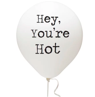 Funny balloon party supplies white latex balloon Hey you're hot Black Font