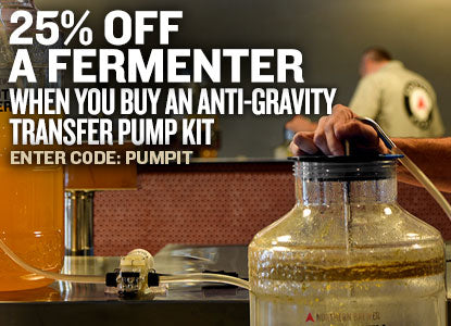 25% Off A Fermenter with purchase of Anti-Gravity Transfer Pump Kit