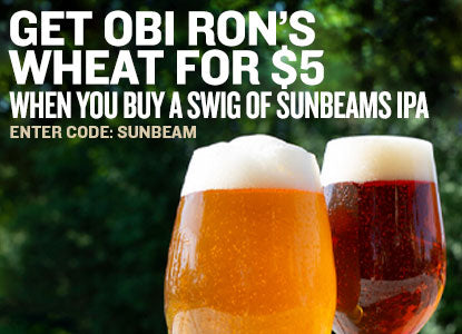 Obi Ron's Wheat for $5 When You Buy a Swig Of Sunbeams IPA