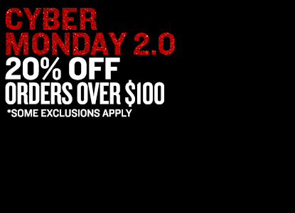 Cyber Monday 2.0 - 20% Off Orders Over $100