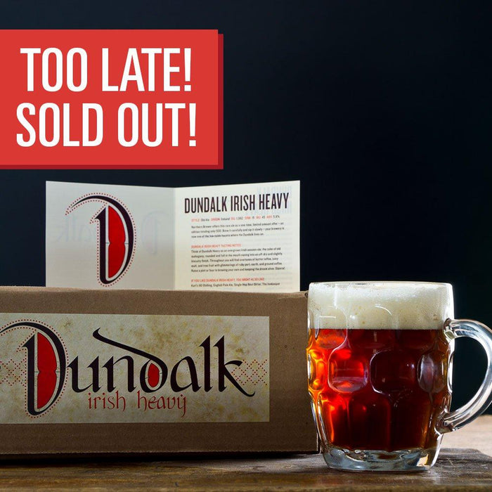 "Dundalk Irish Heavy homebrew in a glass alongside the recipe kit box and a box with the following text: ""Too late! Sold out!"""