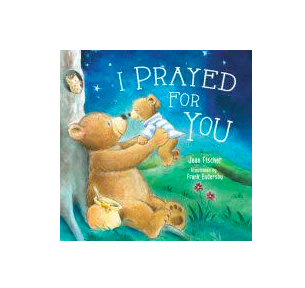 I Prayed for You