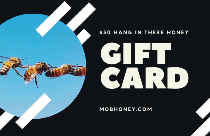 $50 HANG IN THERE HONEY Gift Card