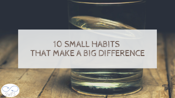 10 Small Habits That Make a Big Difference