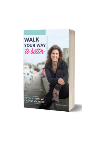Walk Your Way to Better: 99 Walks That Will Change Your Life - Signed by Author