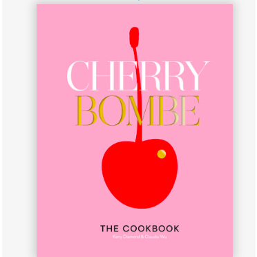Cherry Bombe The Cookbook By Kerry Diamond and Claudia Wu