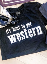 It's About to Get Western Tee