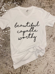 Beautiful, Capable, Worthy Tee