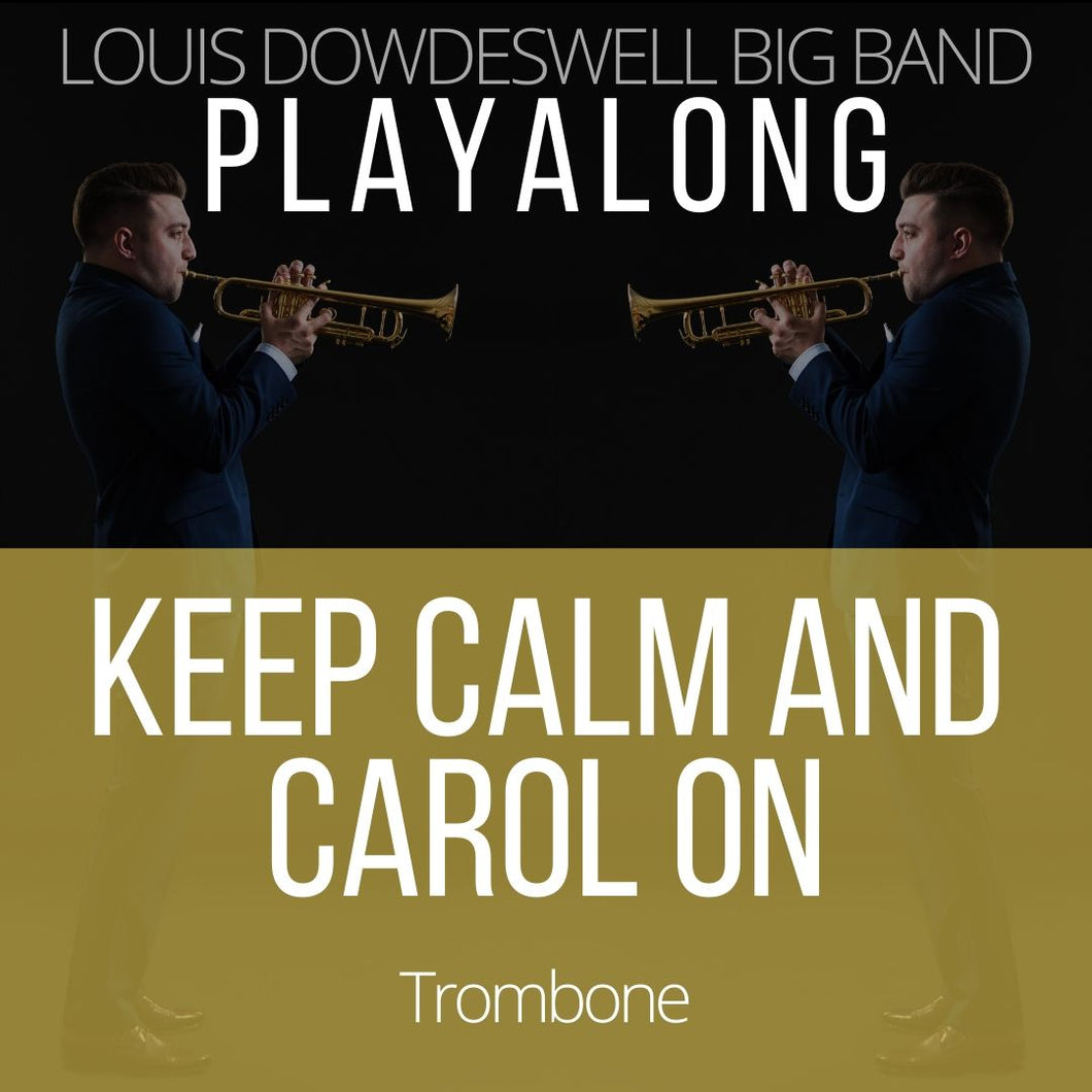 KEEP CALM AND CAROL ON - Trombone PlayAlong